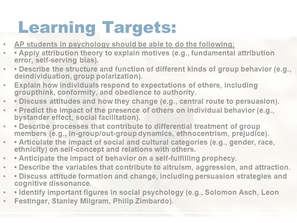 Learning Targets: AP students in psychology should be able to do the following:
