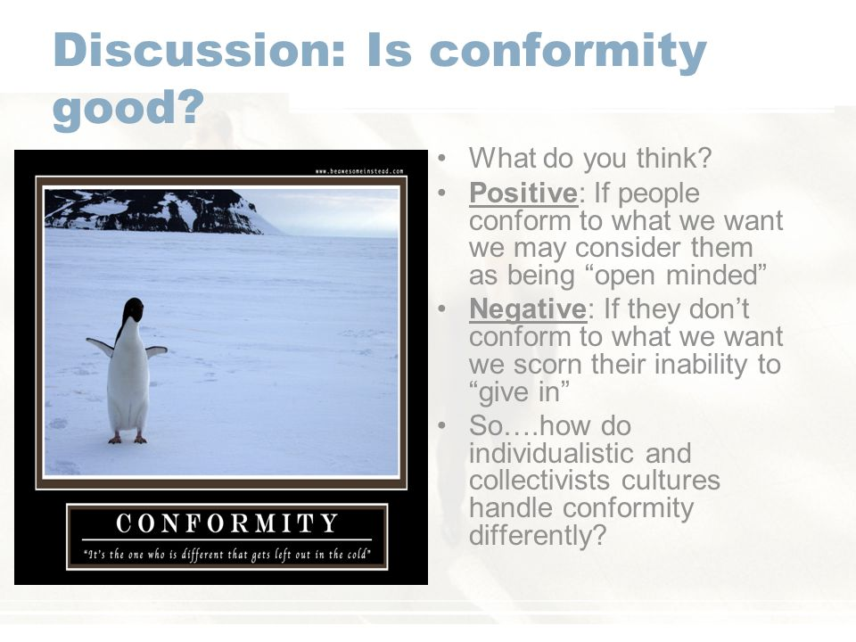 Discussion: Is conformity good