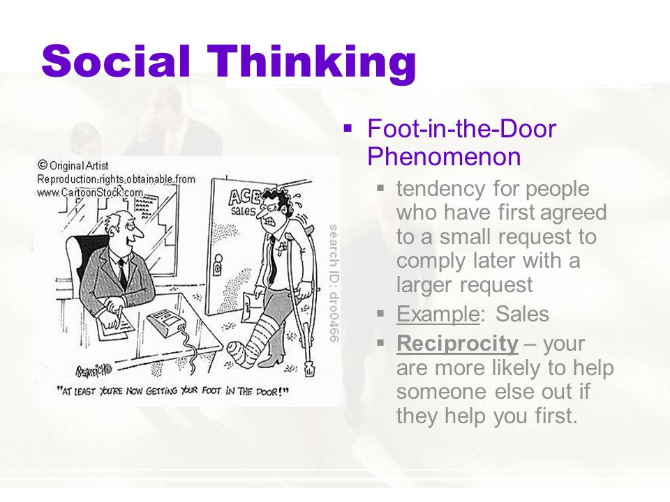 psychology and foot in the door tactic Learn more psychology foot-in-the-door as a persuasive technique the technique's name refers to the fact that is often used as a sales tactic by door.
