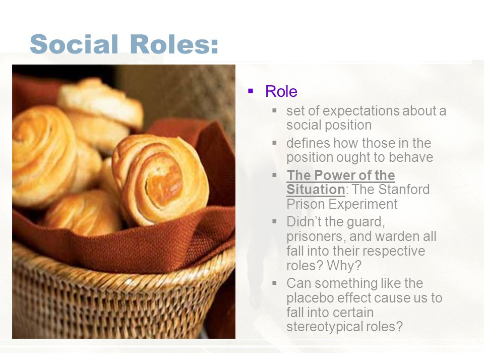 Social Roles: Role set of expectations about a social position