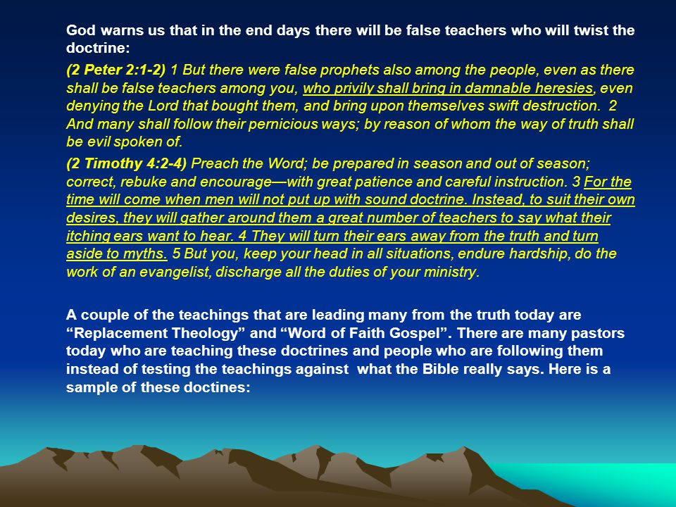 God warns us that in the end days there will be false teachers who will twist the doctrine: