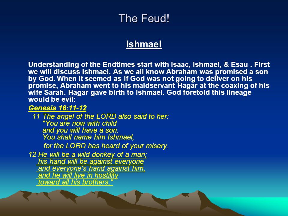 The Feud! Ishmael.