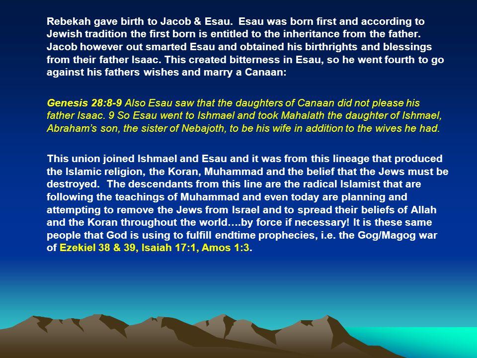 Rebekah gave birth to Jacob & Esau