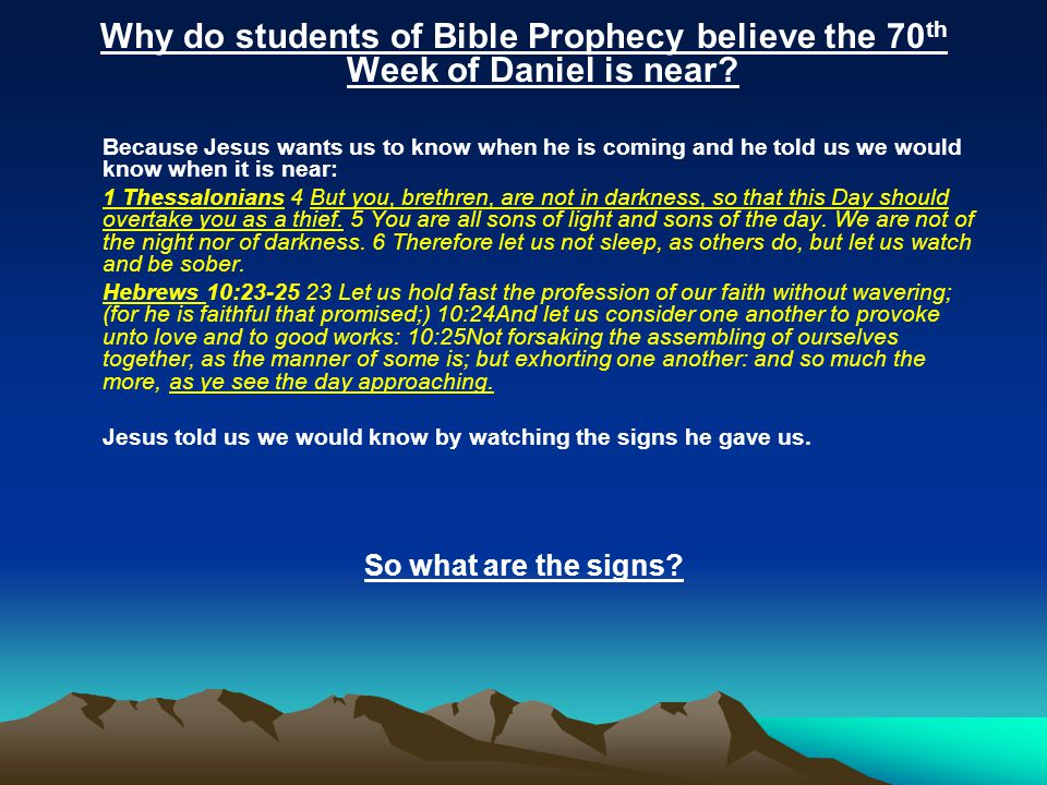 Why do students of Bible Prophecy believe the 70th Week of Daniel is near