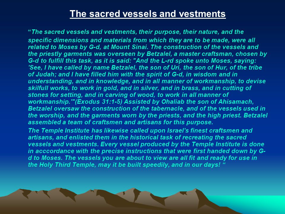 The sacred vessels and vestments