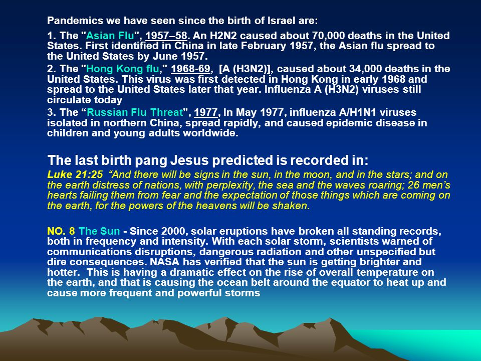 Pandemics we have seen since the birth of Israel are: