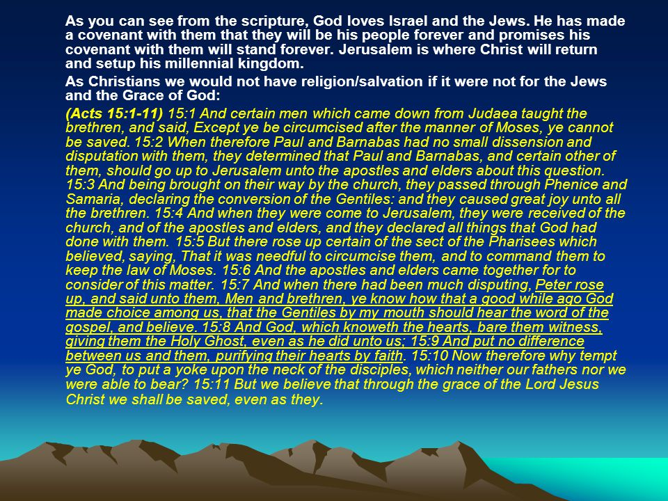 As you can see from the scripture, God loves Israel and the Jews