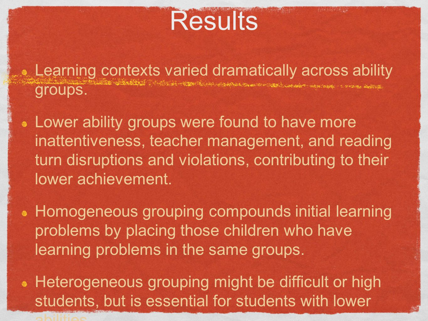 Results Learning contexts varied dramatically across ability groups.