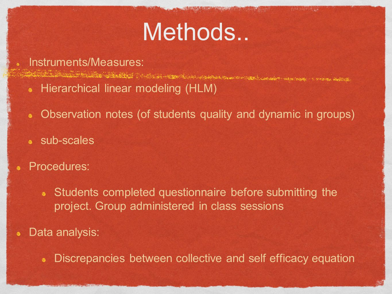 Methods.. Instruments/Measures: Hierarchical linear modeling (HLM)