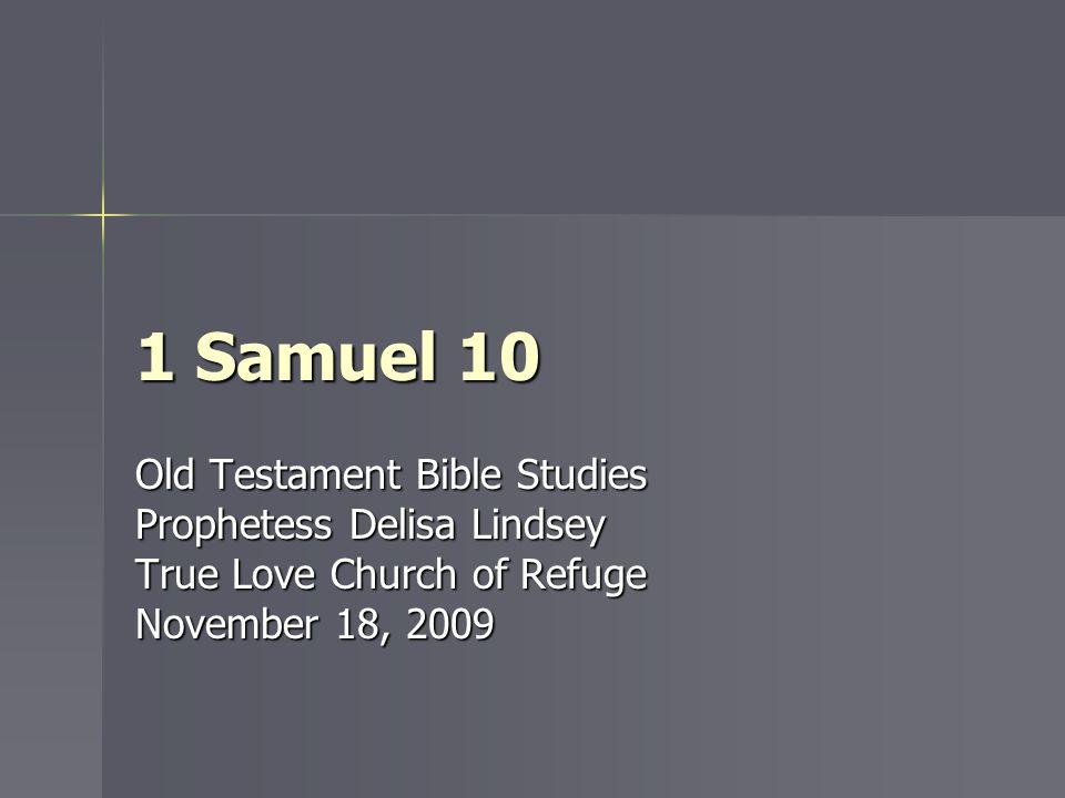 1 Samuel 10 Old Testament Bible Studies Prophetess Delisa Lindsey