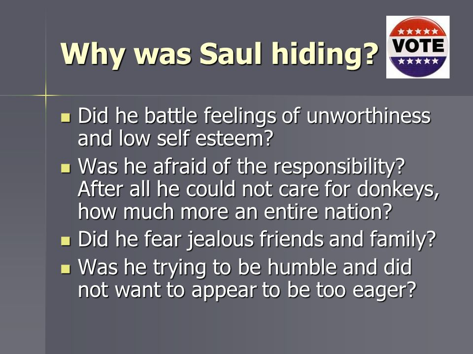 Why was Saul hiding Did he battle feelings of unworthiness and low self esteem