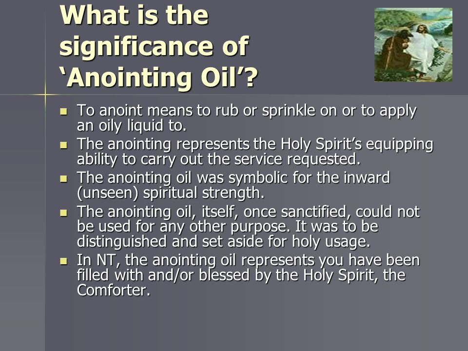 What is the significance of 'Anointing Oil'