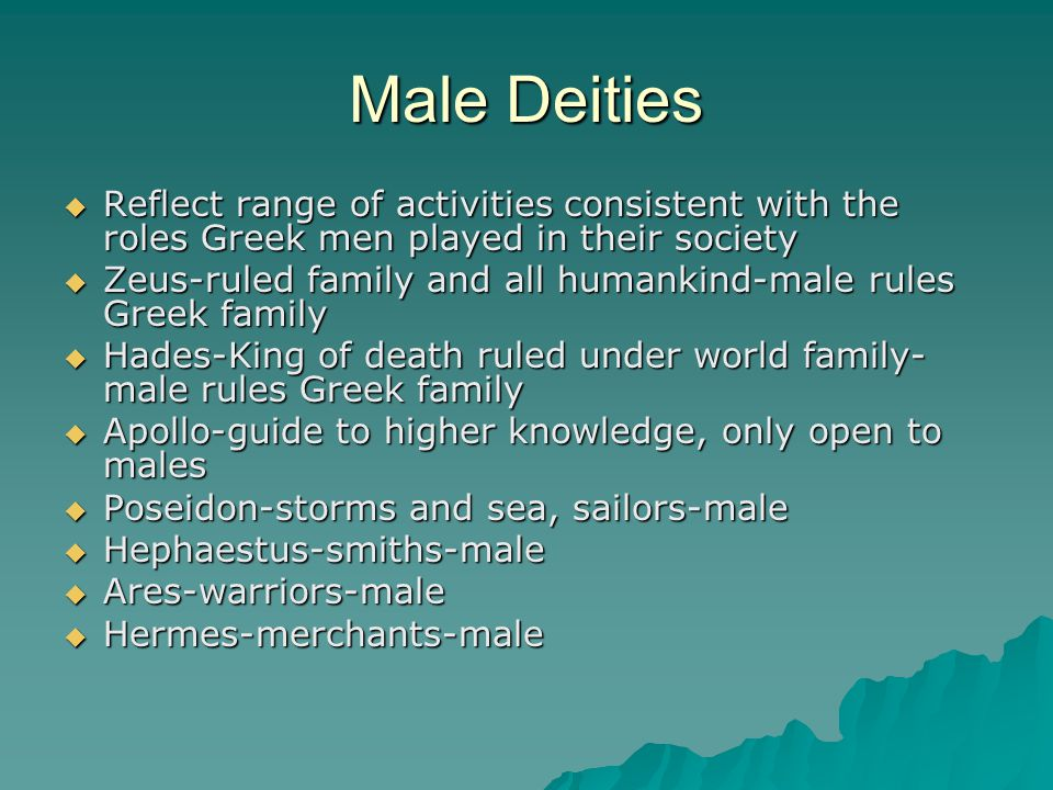 Male Deities Reflect range of activities consistent with the roles Greek men played in their society.