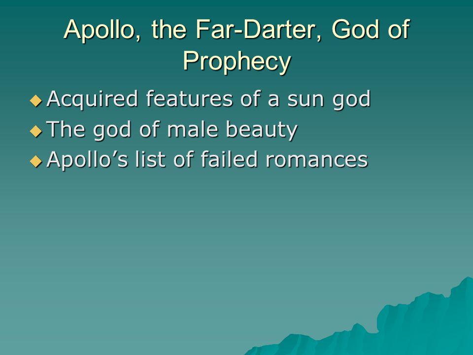 Apollo, the Far-Darter, God of Prophecy