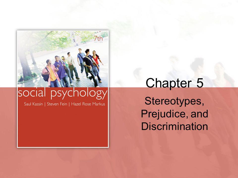 Stereotypes, Prejudice, and Discrimination