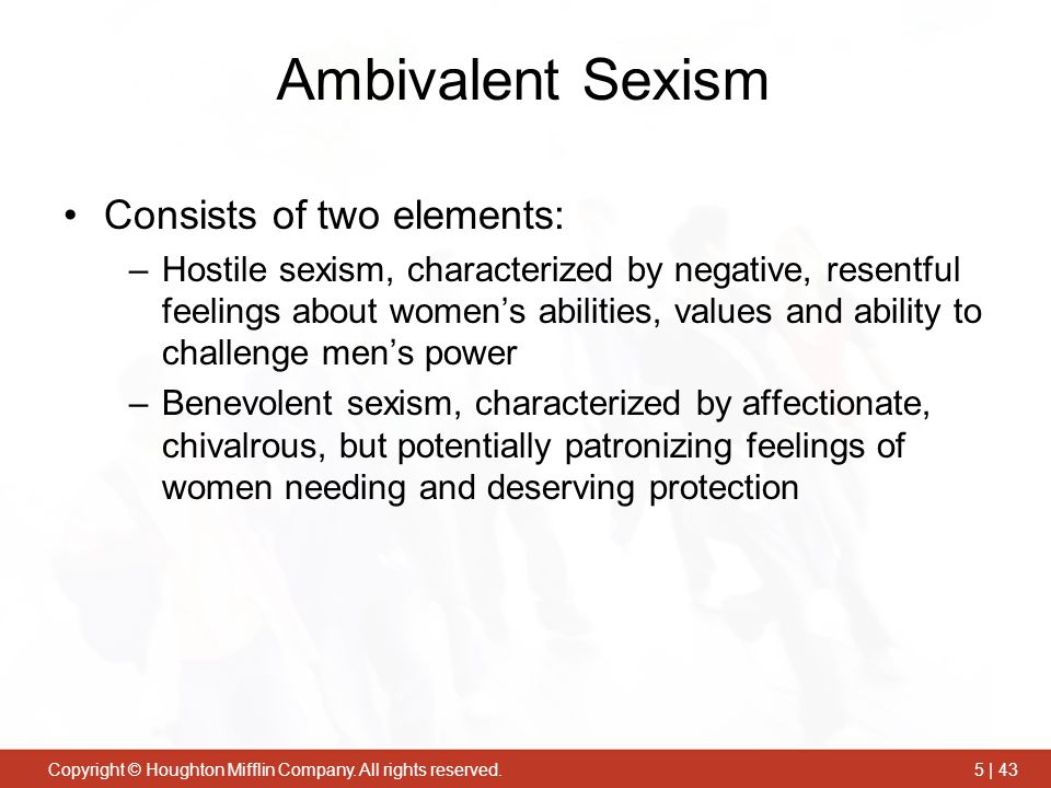 Ambivalent Sexism Consists of two elements: