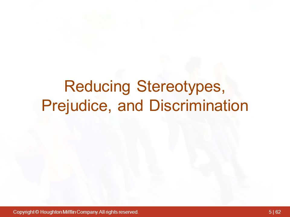 Reducing Stereotypes, Prejudice, and Discrimination