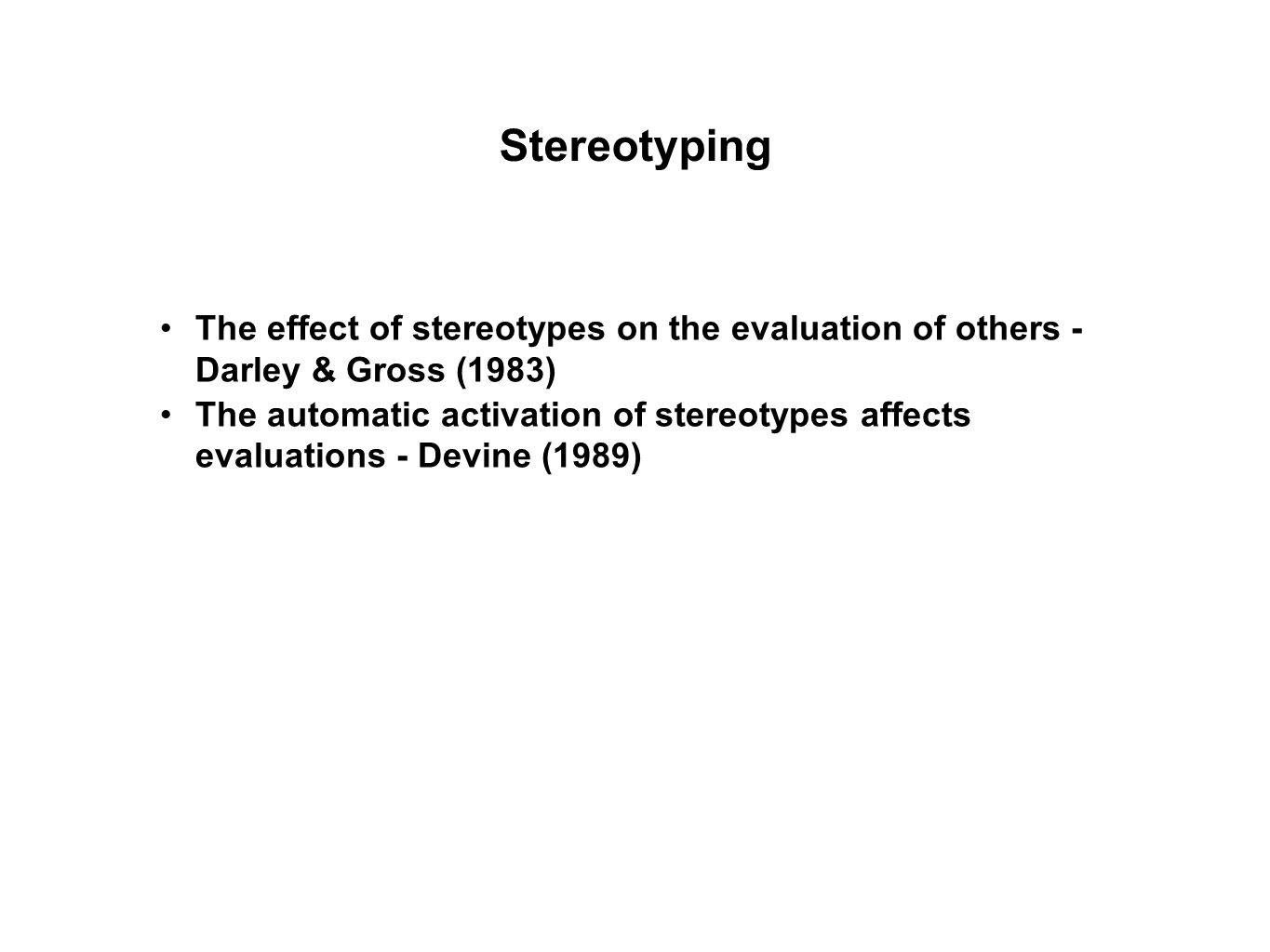 Stereotyping The effect of stereotypes on the evaluation of others - Darley & Gross (1983)