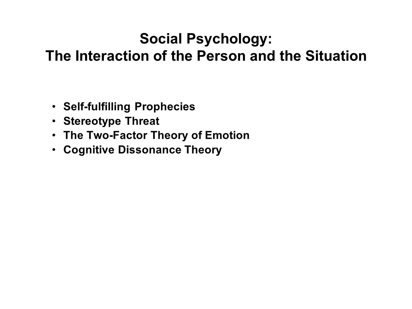 Social Psychology: The Interaction of the Person and the Situation