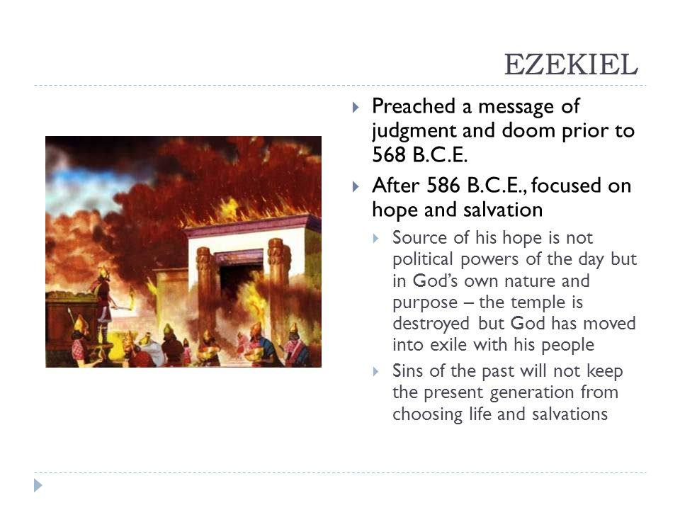 EZEKIEL Preached a message of judgment and doom prior to 568 B.C.E.