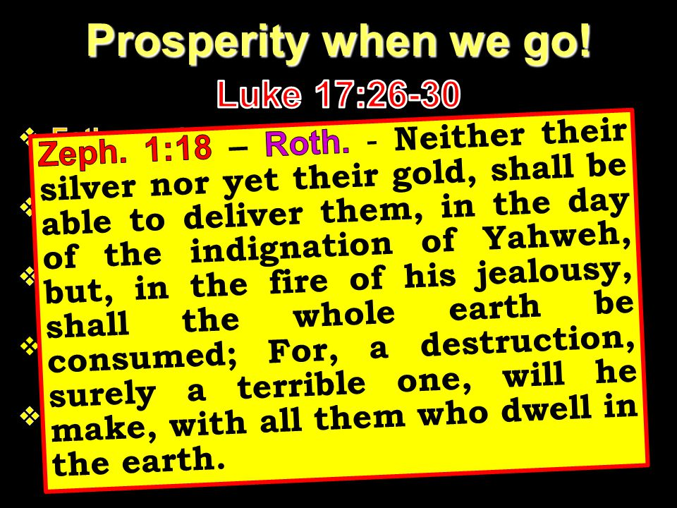Prosperity when we go! Luke 17:26-30