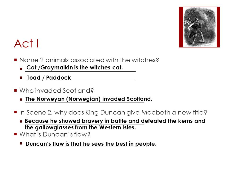 Act I Name 2 animals associated with the witches