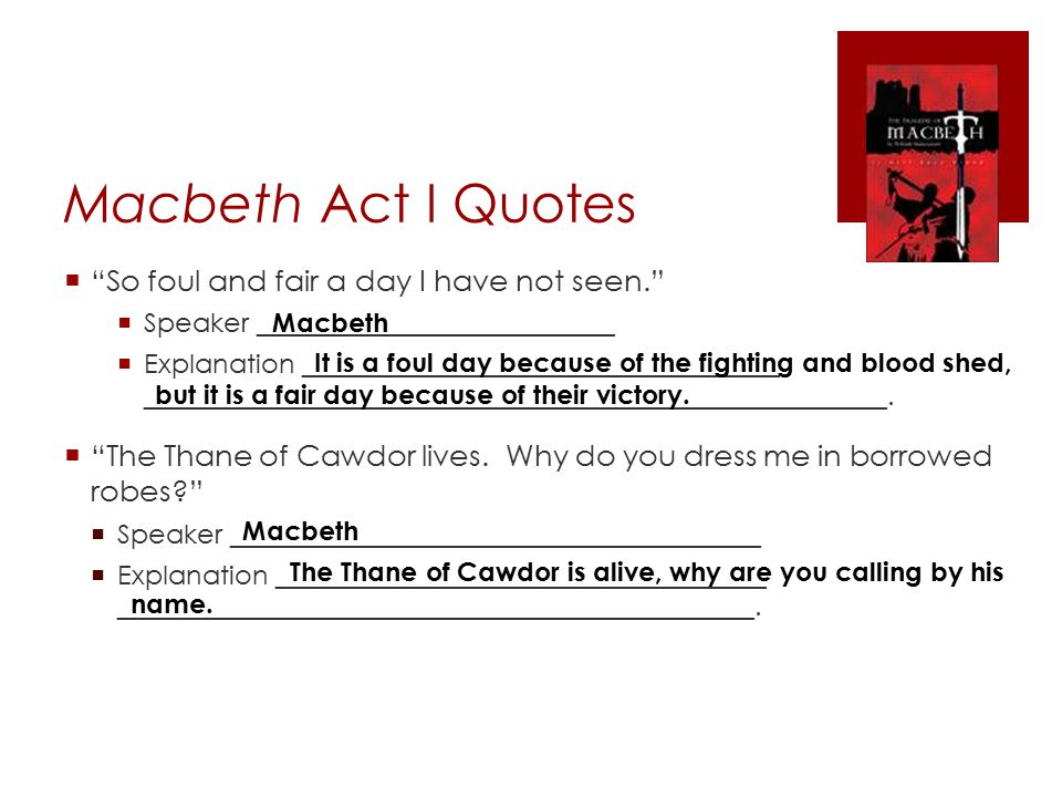 Macbeth Act I Quotes So foul and fair a day I have not seen.