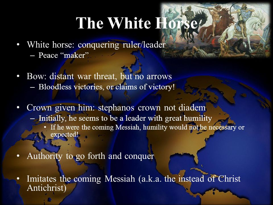 The White Horse White horse: conquering ruler/leader