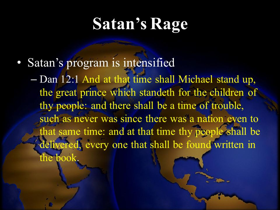 Satan's Rage Satan's program is intensified