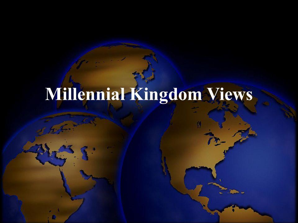 Millennial Kingdom Views