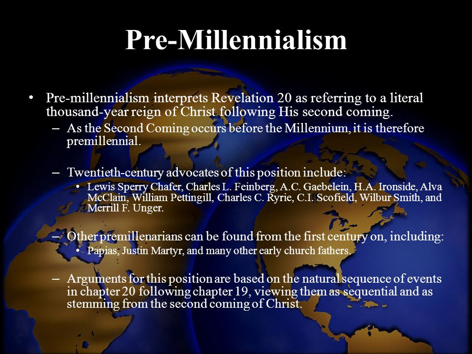 Pre-Millennialism Pre-millennialism interprets Revelation 20 as referring to a literal thousand-year reign of Christ following His second coming.