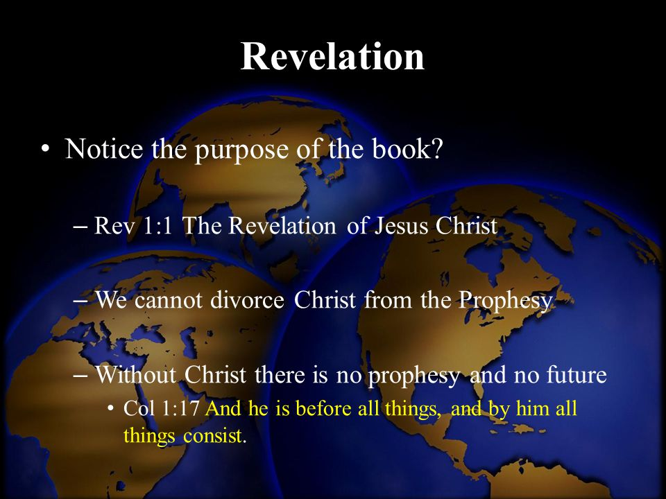 Revelation Notice the purpose of the book