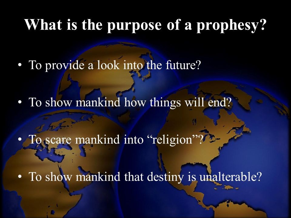 What is the purpose of a prophesy