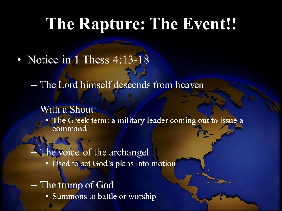 The Rapture: The Event!! Notice in 1 Thess 4:13-18