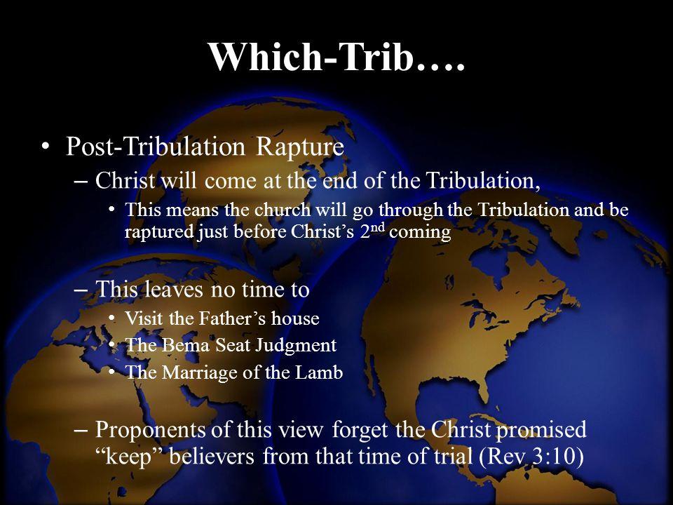 Which-Trib…. Post-Tribulation Rapture