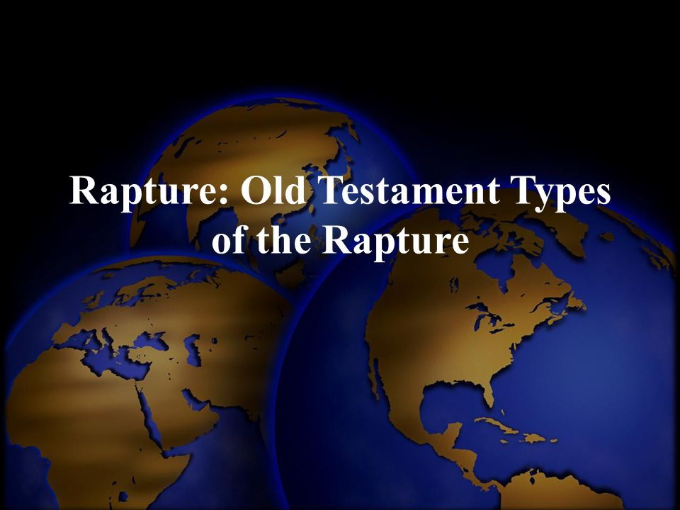 Rapture: Old Testament Types of the Rapture