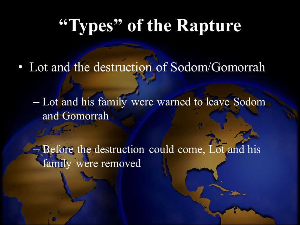 Types of the Rapture Lot and the destruction of Sodom/Gomorrah