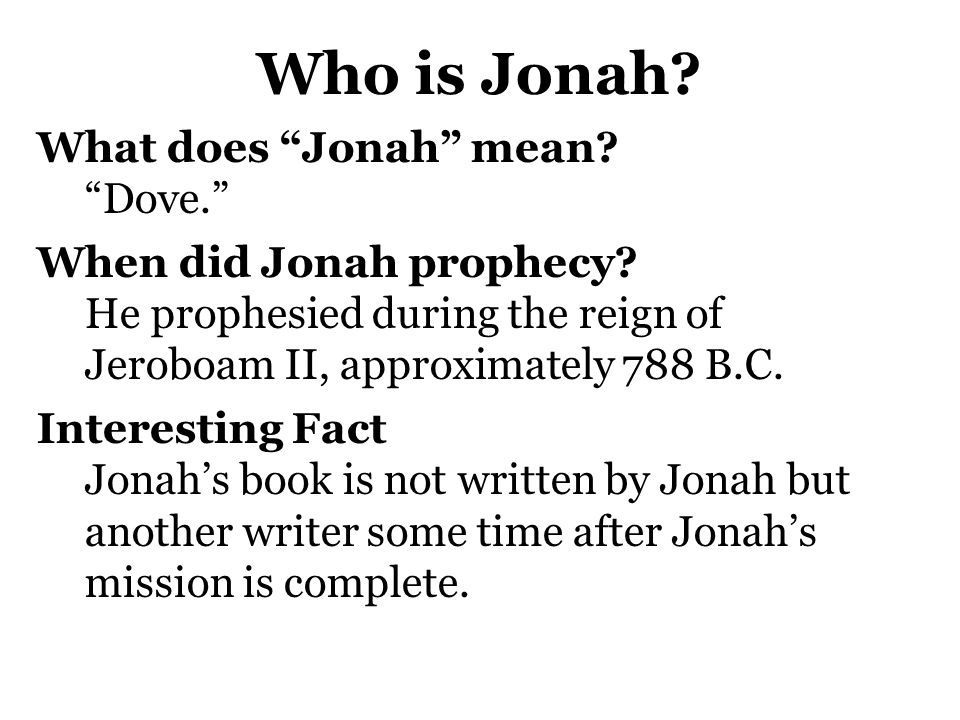 Who is Jonah What does Jonah mean Dove. When did Jonah prophecy