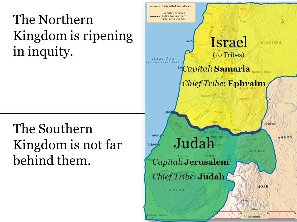 Israel (10 Tribes) Judah The Northern Kingdom is ripening in inquity.