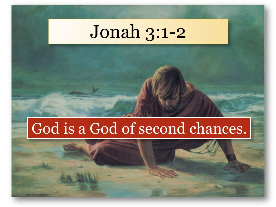 God is a God of second chances.