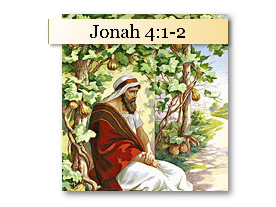 Jonah 4:1-2