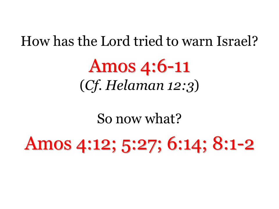 How has the Lord tried to warn Israel