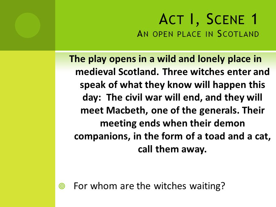Act I, Scene 1 An open place in Scotland