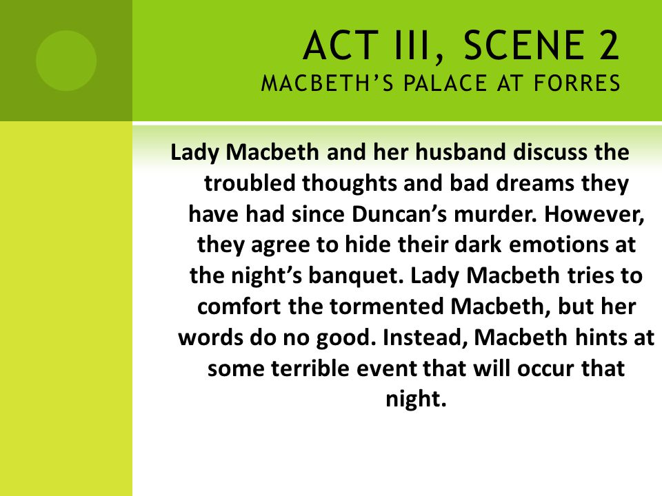 ACT III, SCENE 2 MACBETH'S PALACE AT FORRES