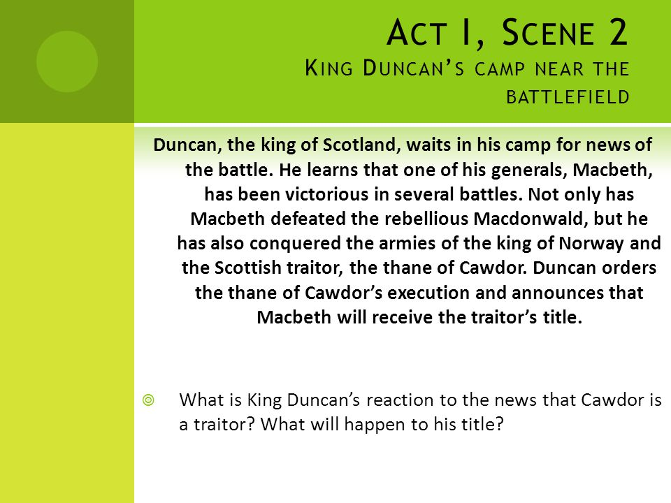 Act I, Scene 2 King Duncan's camp near the battlefield