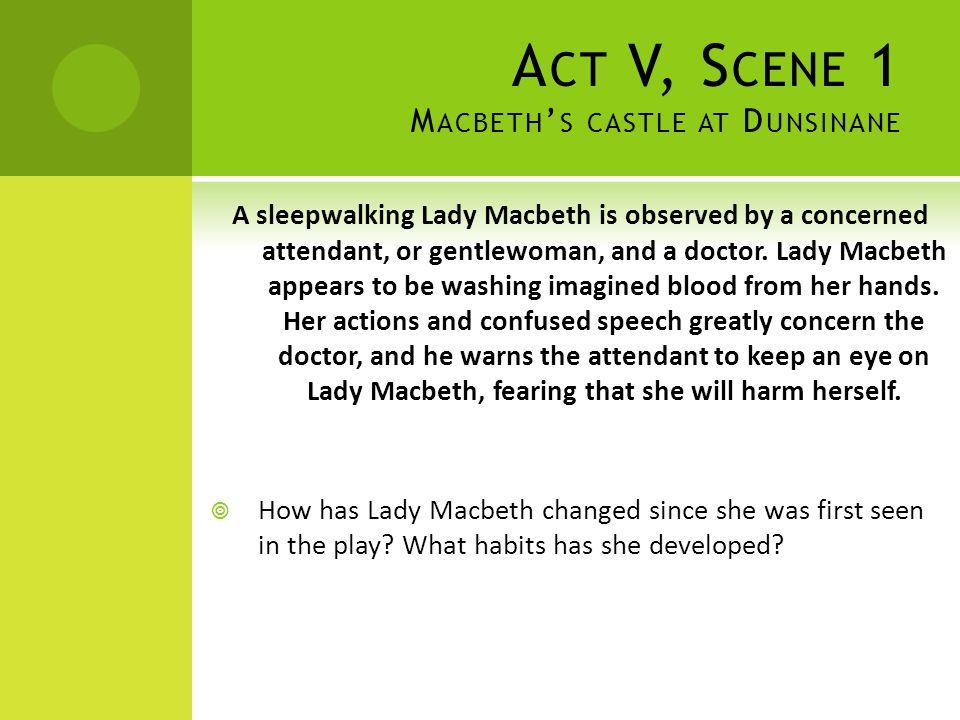 Act V, Scene 1 Macbeth's castle at Dunsinane