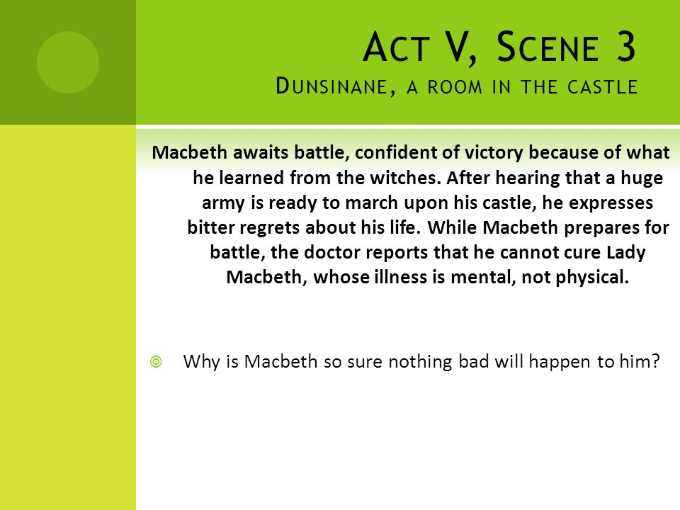 Act V, Scene 3 Dunsinane, a room in the castle