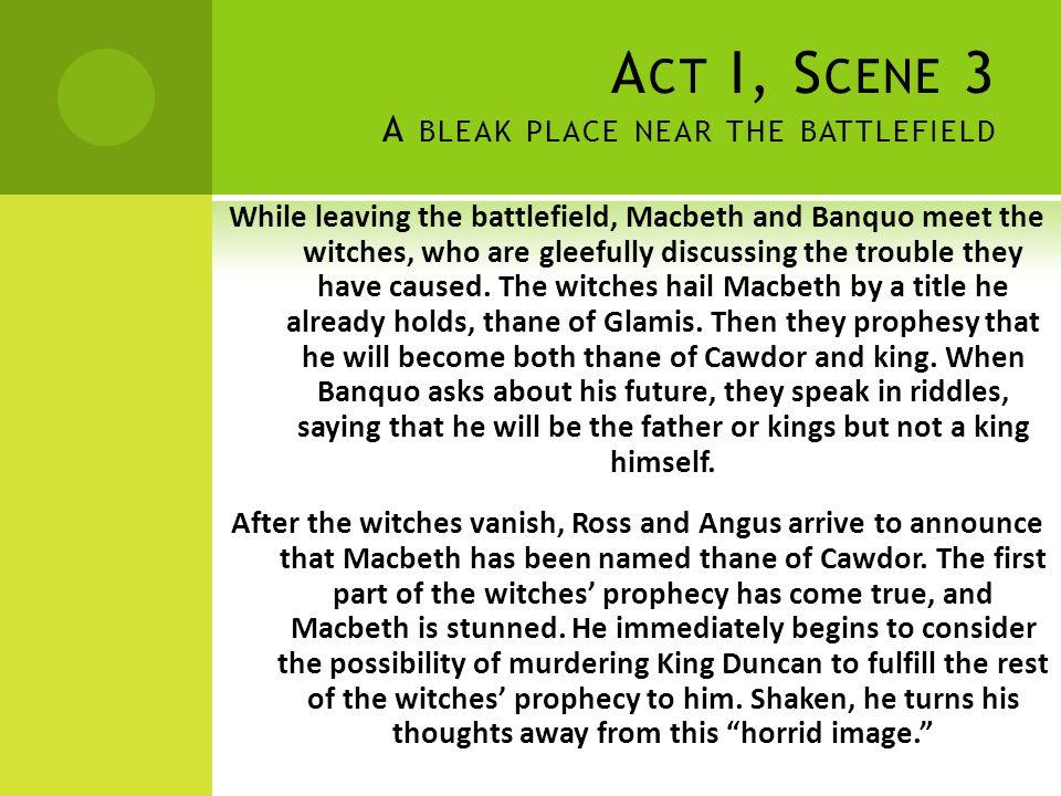 Act I, Scene 3 A bleak place near the battlefield