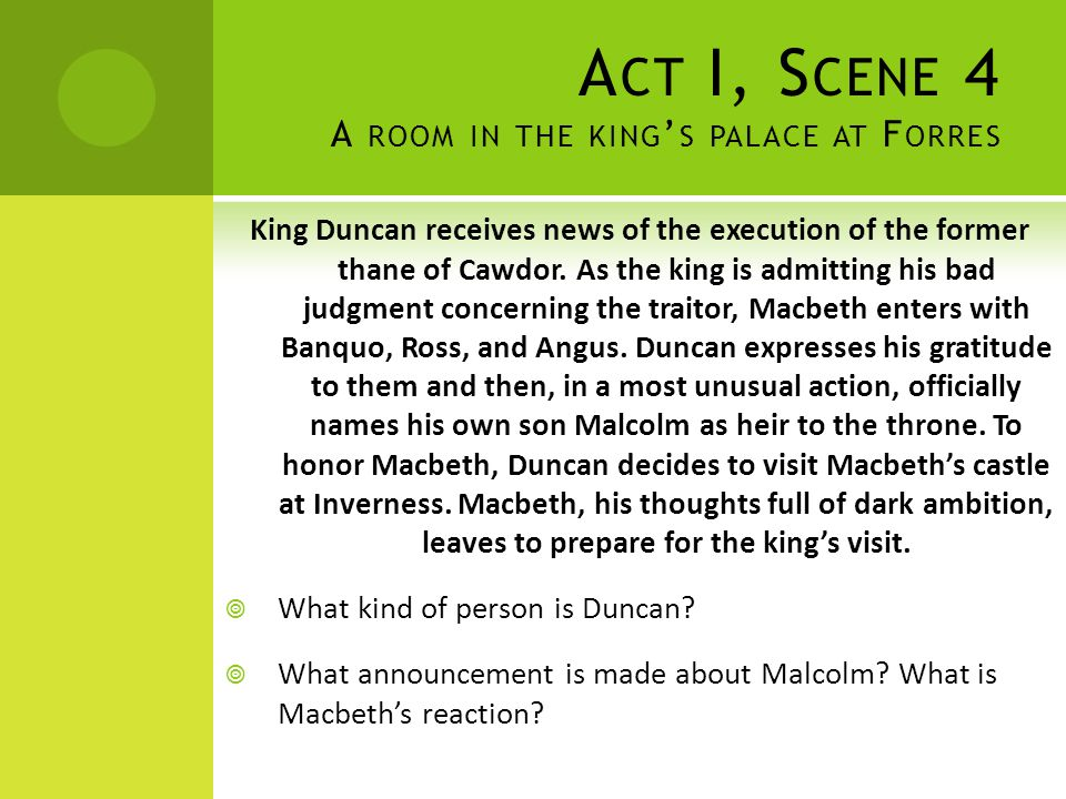 Act I, Scene 4 A room in the king's palace at Forres