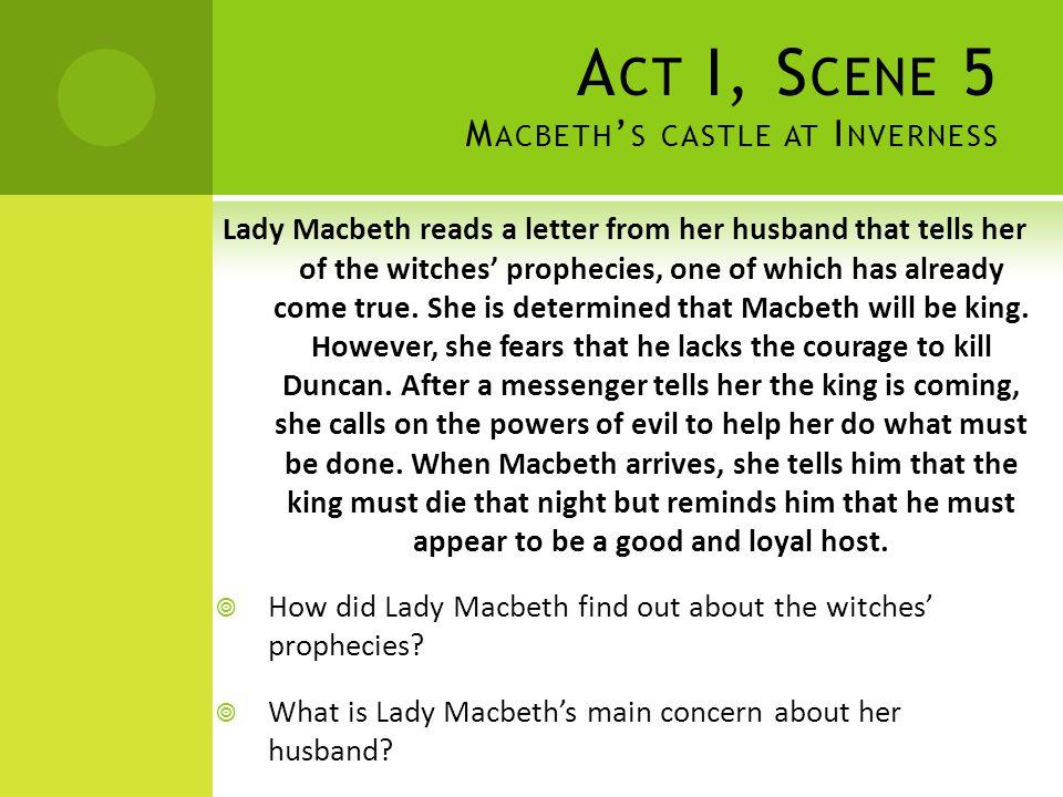 Act I, Scene 5 Macbeth's castle at Inverness